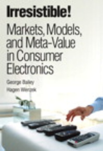 Irresistible! Markets, Models, and Meta-Value in Consumer Electronics photo