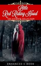 Little Red Riding Hood - Every Single Version ebook by Brothers Grimm, Charles Perrault, Andrew Lang