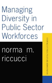 Managing Diversity In Public Sector Workforces ebook by Norma Riccucci