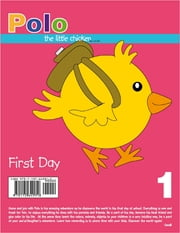 Polo the Little Chicken First Day ebook by Cecalli