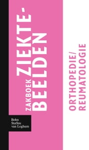 Zakboek ziektebeelden Orthopedie / Reumatologie ebook by Karin Linden