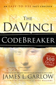 The Da Vinci Codebreaker - An Easy-to-Use Fact Checker for Truth Seekers ebook by James L. Garlow