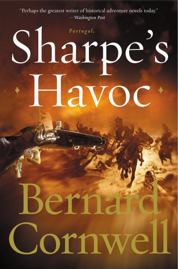 Sharpe's Havoc - Richard Sharpe and the Campaign in Northern Portugal, Spring 1809 ebook by Bernard Cornwell