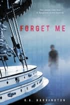 Forget Me ebook by K.A. Harrington