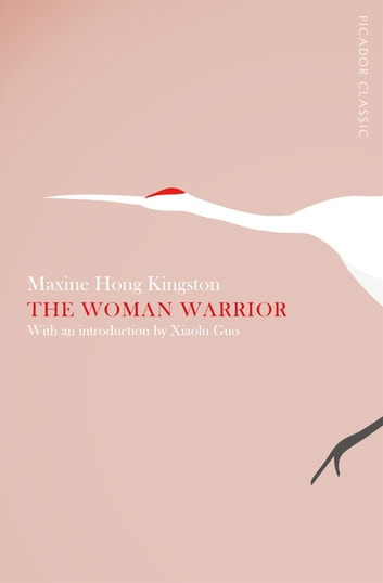 The Woman Warrior ebook by Maxine Hong Kingston