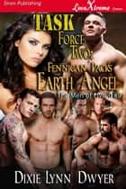 Task Force Two: Fennigan Pack's Earth Angel ebook by Dixie Lynn Dwyer