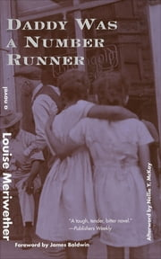 Daddy Was a Number Runner - A Novel ebook by Louise Meriwether, James Baldwin, Nellie Y. McKay