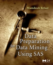 Data Preparation for Data Mining Using SAS ebook by Refaat, Mamdouh