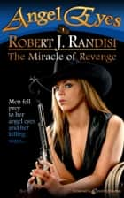 The Miracle of Revenge ebooks by Robert J. Randisi