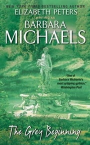 The Grey Beginning ebook by Barbara Michaels