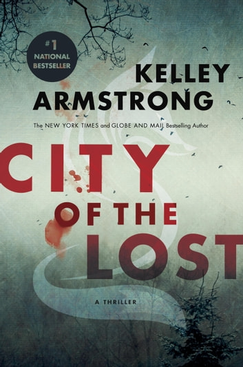 City of the Lost - A Rockton Thriller (City of the Lost 1) ebook by Kelley Armstrong