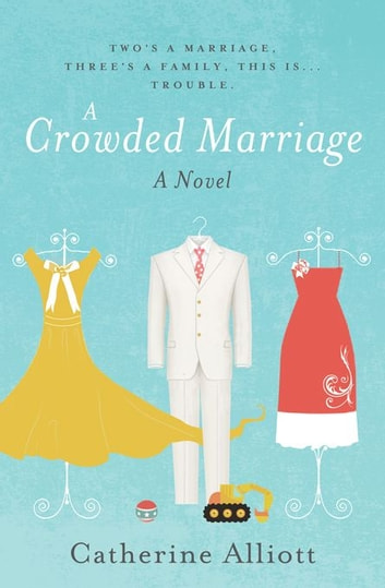 A Crowded Marriage ebook by Catherine Alliott