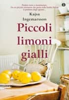 Piccoli limoni gialli eBook by Kajsa Ingemarsson