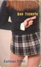 Bad Tickets ebook by Kathleen O'Dell