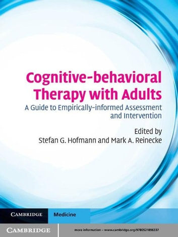 Cognitive-behavioral Therapy with Adults - A Guide to Empirically-informed Assessment and Intervention ebook by