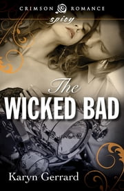 The Wicked Bad ebook by Karyn Gerrard