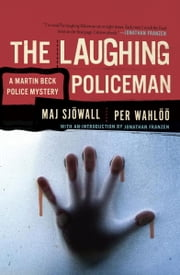 The Laughing Policeman - A Martin Beck Police Mystery (4) ebook by Maj Sjowall,Per Wahloo,Jonathan Franzen