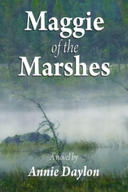 Maggie of the Marshes ebook by Annie Daylon