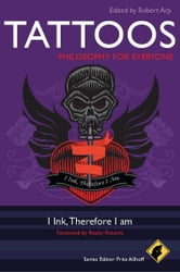 Tattoos - Philosophy for Everyone - I Ink, Therefore I Am ebook by