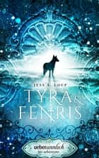 Tyra & Fenris ebook by Jess A. Loup