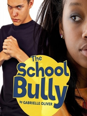 The School Bully ebook by Gabrielle Oliver
