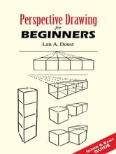 Perspective Drawing for Beginners ebook by Len A. Doust