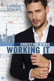 Working It Ebook di Christine d'Abo