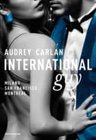 International Guy - 2. Milano, San Francisco, Montreal ebook by Audrey Carlan