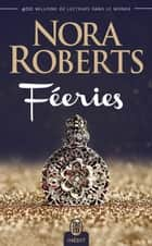 Féeries (L'Intégrale) ebook by Nora Roberts, Sylvie Del Cotto