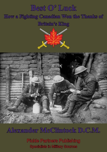 Best OLuck: How A Fighting Canadian Won The Thanks Of Britains King