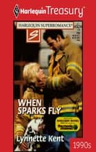WHEN SPARKS FLY ebook by Lynnette Kent