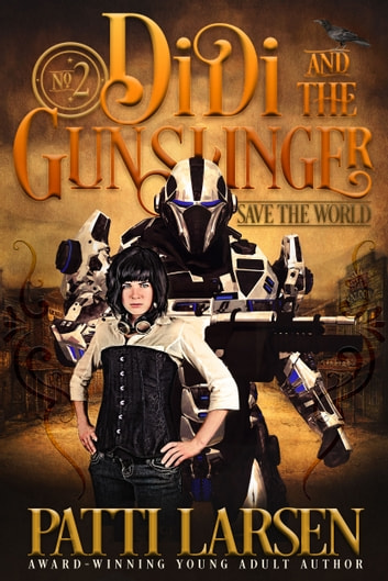 Didi and the Gunslinger Save the World ebook by Patti Larsen