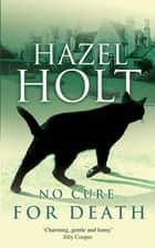 No Cure for Death ebook by Hazel Holt