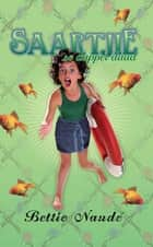 Saartjie se dapper daad (#13) ebook by Bettie Naudé