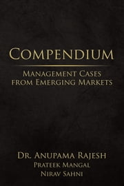 Compendium - Management Cases from Emerging Markets ebook by Dr. Anupama Rajesh