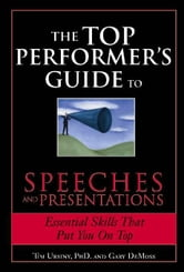 Top Performer's Guide to Speeches and Presentations ebook by Tim Ursiny,Gary DeMoss