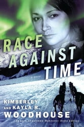 Race Against Time: A Novel ebook by Kayla Woodhouse,Kimberley Woodhouse