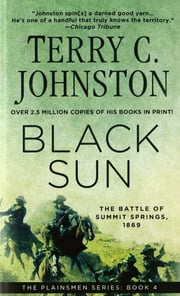 Black Sun - The Battle of Summit Springs, 1869 ebook by Terry C. Johnston
