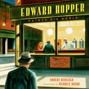 Edward Hopper Paints His World ebook by Robert Burleigh,Wendell Minor