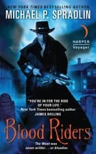 Blood Riders ebook by Michael P. Spradlin