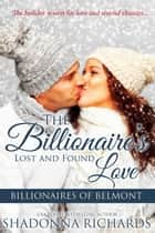 The Billionaire's Lost and Found Love ebook by Shadonna Richards