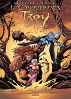 Les Conquérants de Troy T02 - Eckmül le bûcheron eBook by Ciro Tota, Christophe Arleston