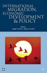 International Migration, Economic Development & Policy ebook by Schiff Maurice; Ozden Caglar