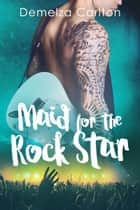 Maid for the Rock Star ebook by