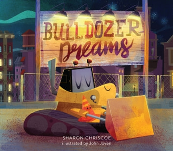 Bulldozer Dreams ebook by Sharon Chriscoe