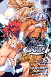 Food Wars!: Shokugeki no Soma, Vol. 22 ebook by Yuto Tsukuda, Shun Saeki