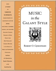 Music in the Galant Style ebook by Robert Gjerdingen