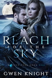 Reach for the Sky - Wolffe Peak, #1 ebook by Gwen Knight