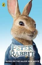 Peter Rabbit: Based on the Major New Movie ebook by Frederick Warne