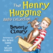 The Henry Huggins Audio Collection audiobook by Beverly Cleary
